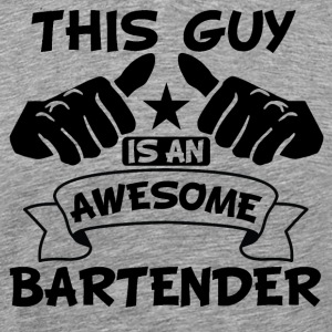 This Guy Is An Awesome Bartender - Men's Premium T-Shirt