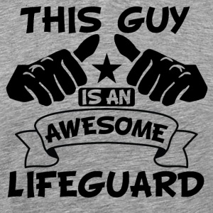 This Guy Is An Awesome Lifeguard - Men's Premium T-Shirt