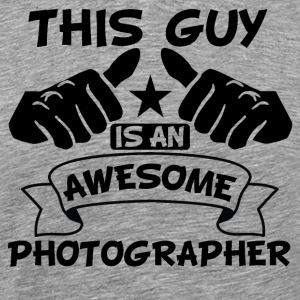 This Guy Is An Awesome Photographer - Men's Premium T-Shirt