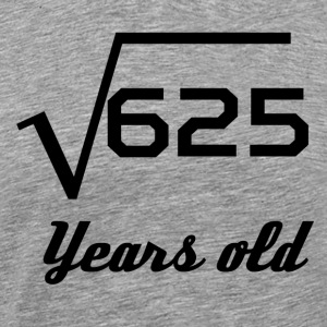 Square Root Of 625 25 Years Old - Men's Premium T-Shirt