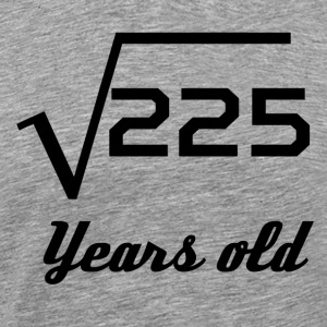 Square Root Of 225 15 Years Old - Men's Premium T-Shirt