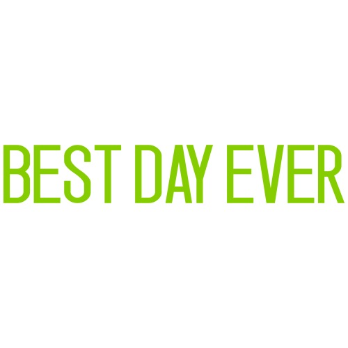 BEST.DAY.EVER - Men's Premium T-Shirt