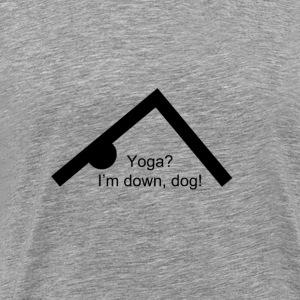 I'm down dog. - Men's Premium T-Shirt