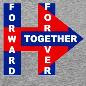 Hillary's 2017 Forward,Forever, Together - Men's Premium T-Shirt