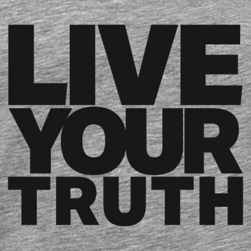LIVE YOUR TRUTH - Men's Premium T-Shirt
