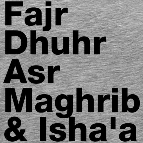 The Five Daily Muslim Prayer Times (Black Letters) - Men's Premium T-Shirt