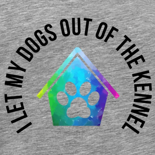 I Let My Dogs Out of the Kennel - Men's Premium T-Shirt