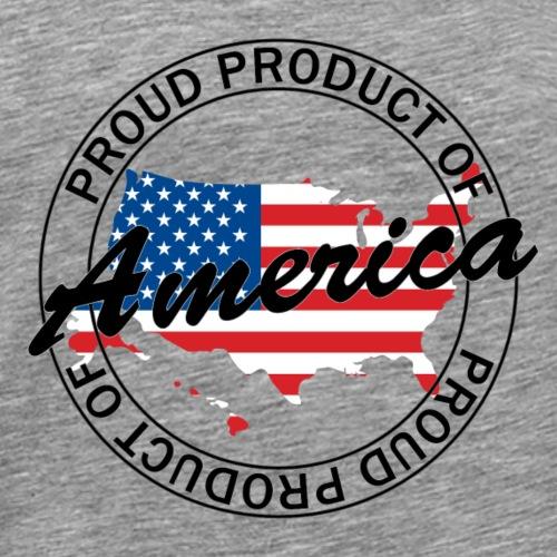 Proud Product of America - Men's Premium T-Shirt