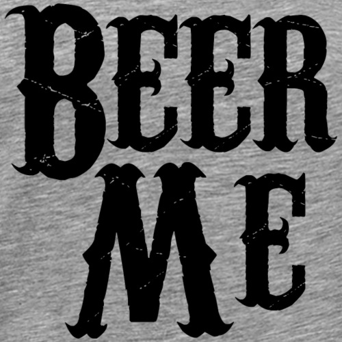 Beer Me - Men's Premium T-Shirt