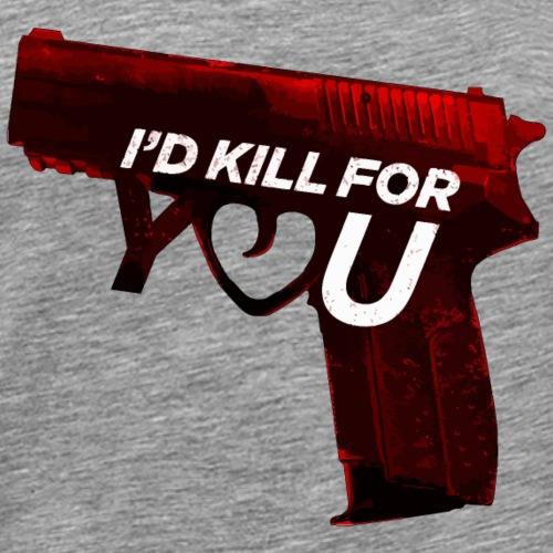 I'd Kill For You (Lovers Shirt) - Men's Premium T-Shirt
