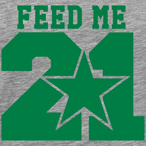 Feed Me 21 - Men's Premium T-Shirt