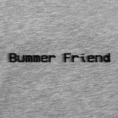 Bummer Friend - Men's Premium T-Shirt