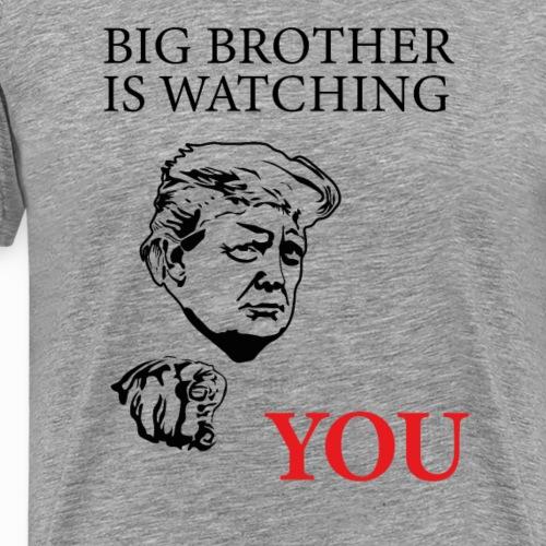 Big Brother is watching you design - Men's Premium T-Shirt