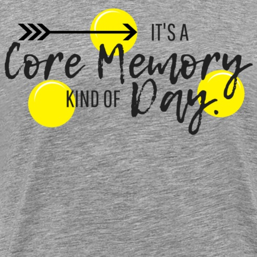 It's a Core Memory Kind of Day - Men's Premium T-Shirt