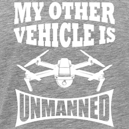 My Other Vehicle Is Unmanned - Drone Apparel - Men's Premium T-Shirt