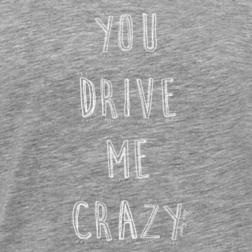 Alex Hager - Drive Me Crazy Artsy Text - Men's Premium T-Shirt