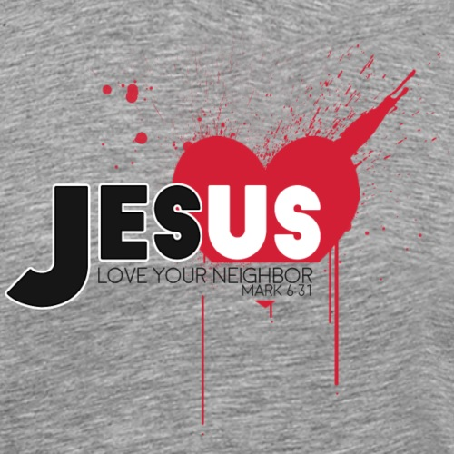 Jesus Love Your Neighbor - Men's Premium T-Shirt