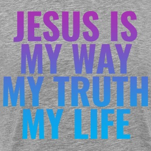 Jesus is MY Way, MY Truth and MY Life! - Men's Premium T-Shirt