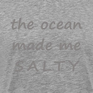 THE OCEAN MADE ME SALTY - Men's Premium T-Shirt