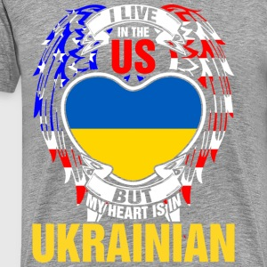 I Live In The Us But My Heart Is In Ukrainian - Men's Premium T-Shirt