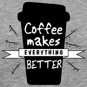 coffee makes everything better - Men's Premium T-Shirt