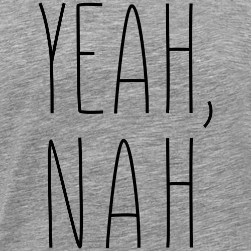 yeah, nah - Men's Premium T-Shirt