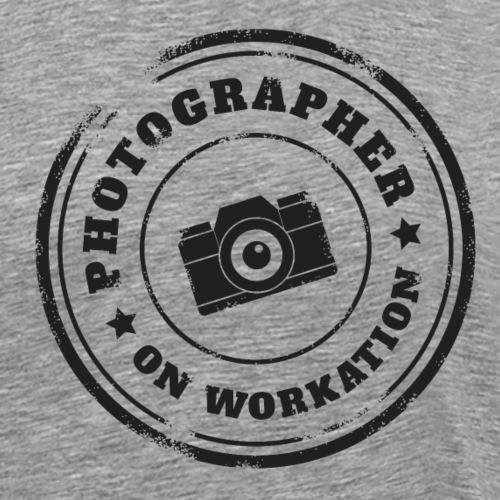 PHOTOGRAPHER ON WORKATION - Men's Premium T-Shirt