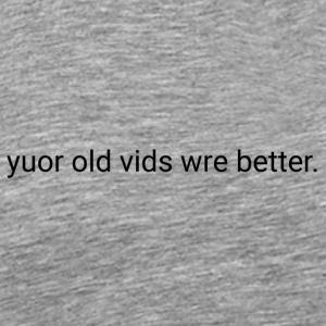 Old Vids - Men's Premium T-Shirt