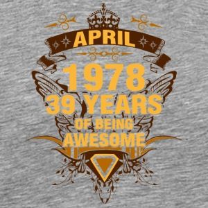 April 1978 39 Years of Being Awesome - Men's Premium T-Shirt