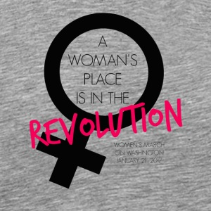 A Woman's Place is in the Revolution Shirt - Men's Premium T-Shirt