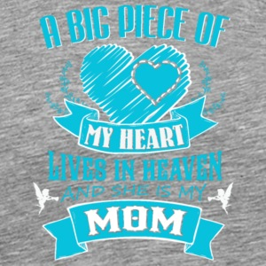 Big Piece Of My Heart Lives In Heaven Mom T Shirt - Men's Premium T-Shirt
