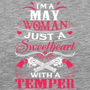 I'm a may woman Just a sweetheart with a temper - Men's Premium T-Shirt