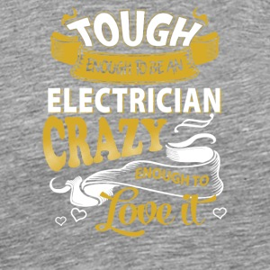 Touch enough to be an electrician - Men's Premium T-Shirt