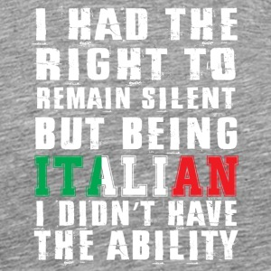 Being Italian I Didn't Have The Ability T Shirt - Men's Premium T-Shirt