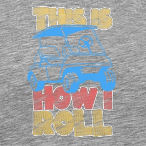 This is How I Roll - Men's Premium T-Shirt