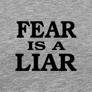 Fear is a liar b t shirt - Men's Premium T-Shirt