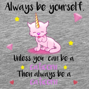 Always be yourself - caticorn - Men's Premium T-Shirt