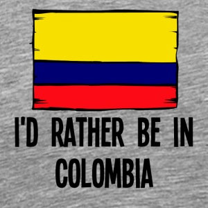 I'd Rather Be In Colombia - Men's Premium T-Shirt