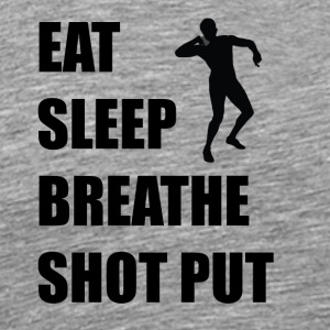 Eat Sleep Breathe Shot Put - Men's Premium T-Shirt