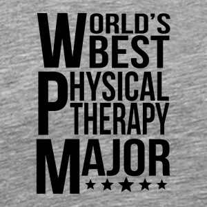 World's Best Physical Therapy Major - Men's Premium T-Shirt