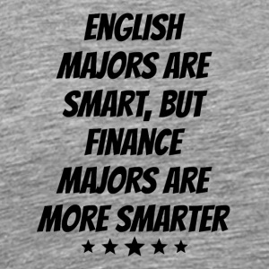 Finance Majors Are More Smarter - Men's Premium T-Shirt