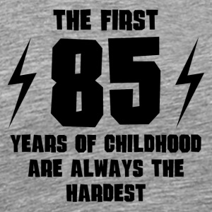 The First 85 Years Of Childhood - Men's Premium T-Shirt