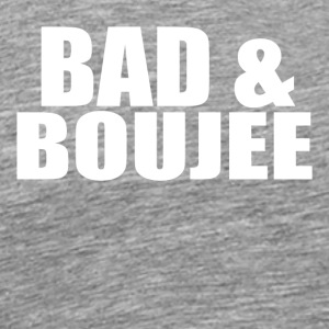 bad boujee - Men's Premium T-Shirt