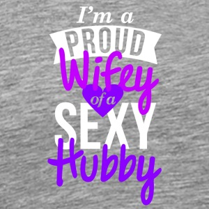 I'm a proud wifey of a sexy hubby - Men's Premium T-Shirt