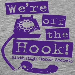 We re off the Hook Bluth High Honor Society - Men's Premium T-Shirt