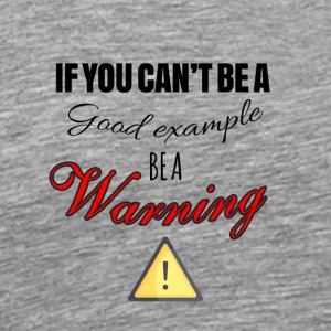 Be a warning - Men's Premium T-Shirt