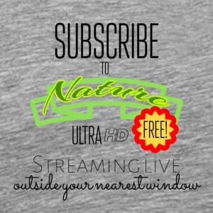 Subscribed to nature - Men's Premium T-Shirt