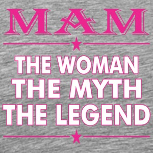 Mam The Woman The Myth The Legend - Men's Premium T-Shirt