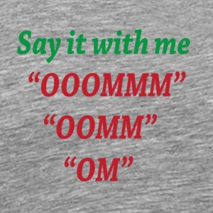 Say it with Me OM - Men's Premium T-Shirt