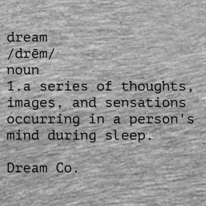 Dream Definition - Men's Premium T-Shirt